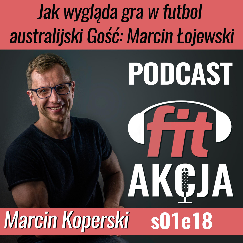 Jak wygląda gra w futbol australijski Marcin Łojewski