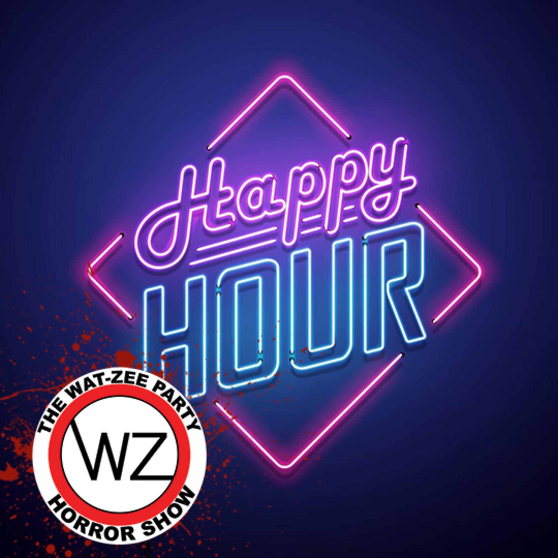 THE WAT-ZEE PARTY HORROR SHOW 014: Happy Hour