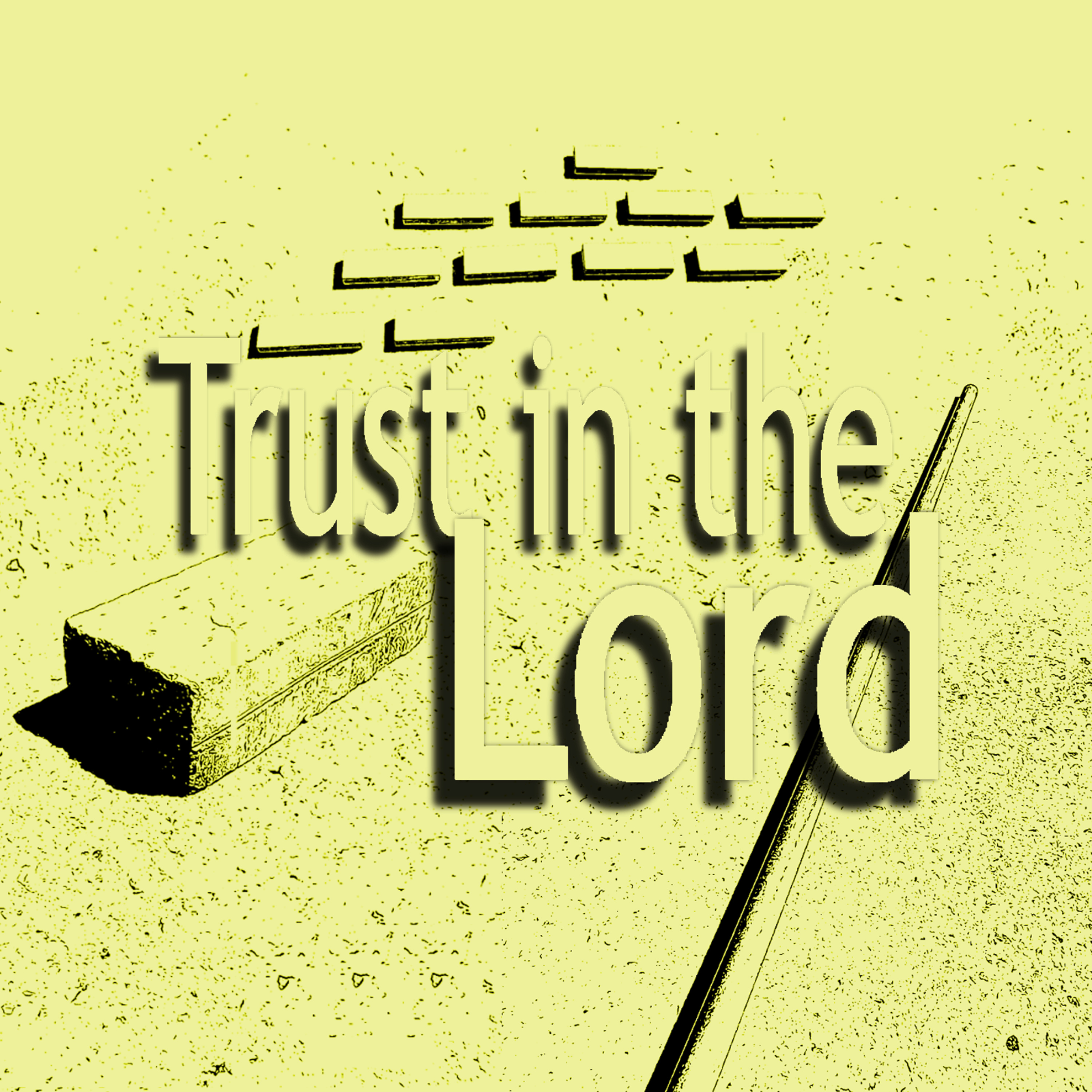 Trust in the Lord - In Action