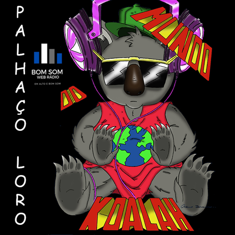 Podcast do Koalah - Palhaço Loro