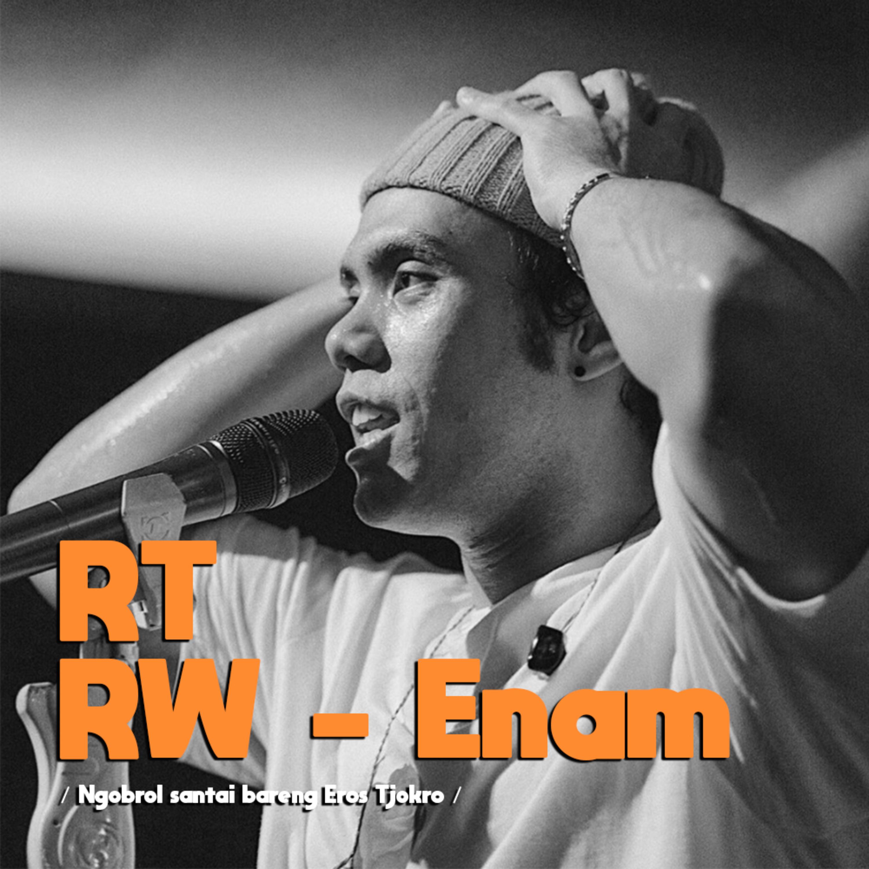RT/RW #6 | Ngobrol Santai Bareng Eros Tjokro