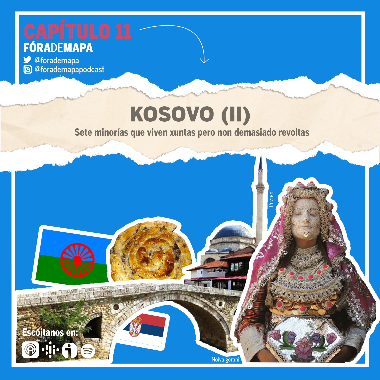 #11. Kosovo (II). Sete minorías que viven xuntas pero non demasiado revoltas