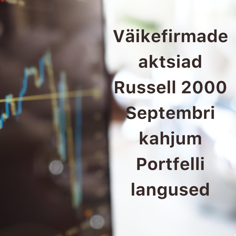 Börsijutud #22 – Väikefirmade aktsiad (Russell 2000), septembri kahjum, portfelli langused