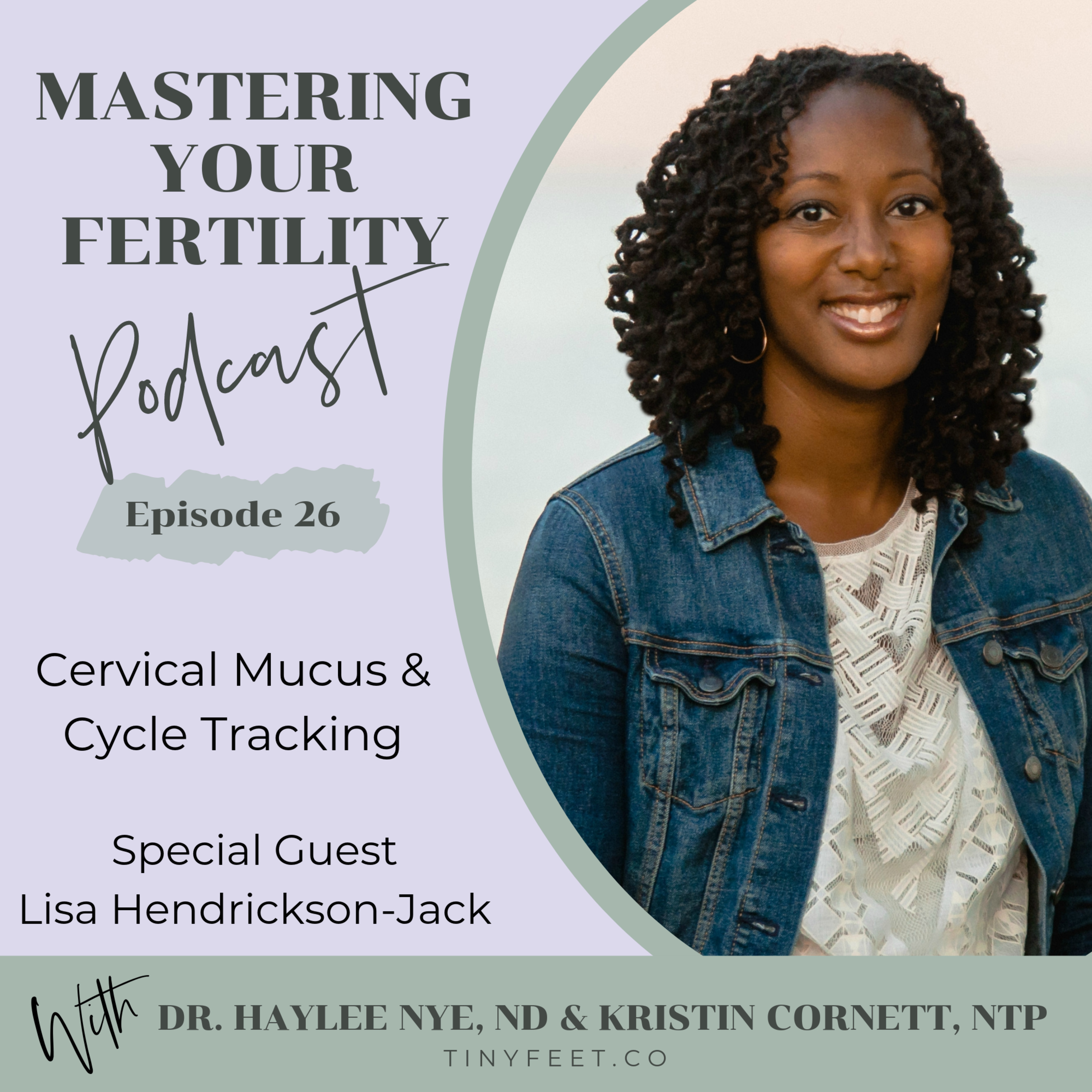 26 Cervical Mucus & Cycle Tracking with Special Guest Lisa
