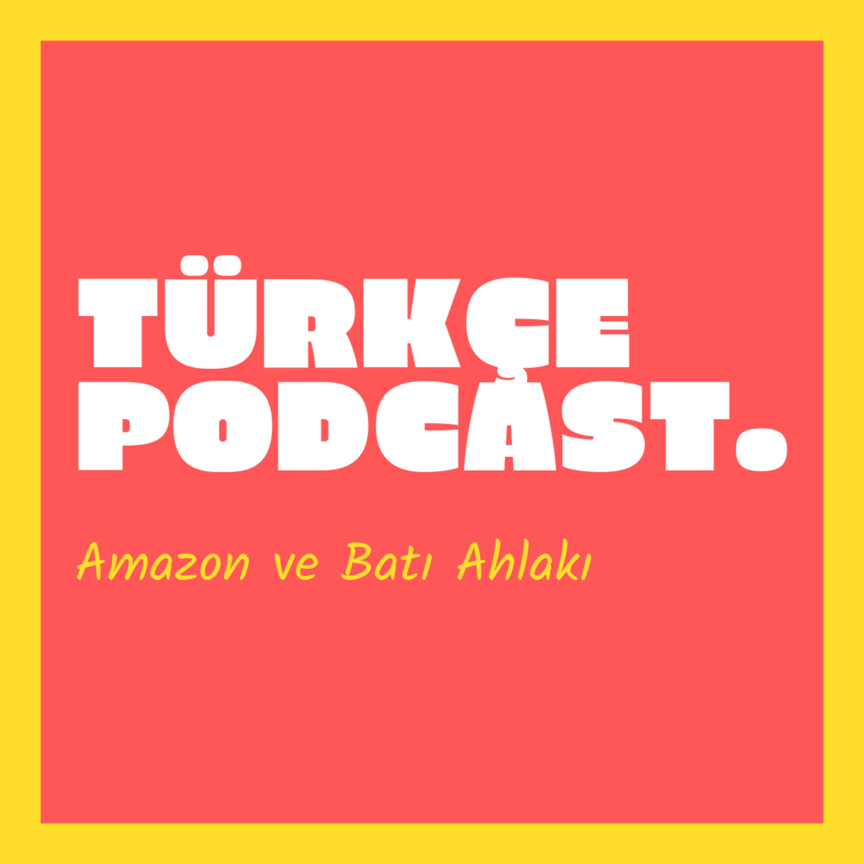 Amazon ve Batı Ahlakı (Test Yayını)