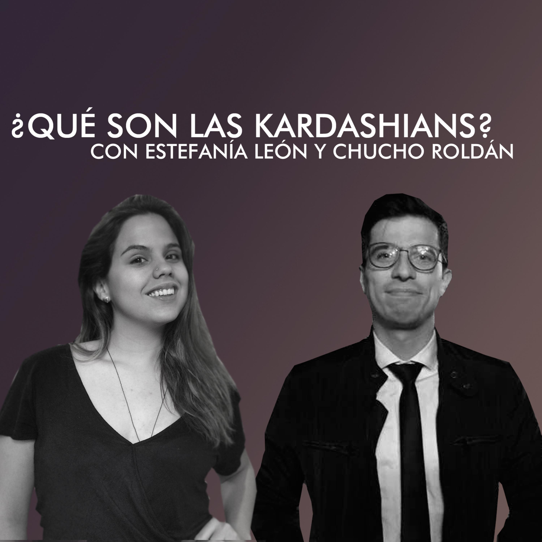 Conversaciones: ¿Qué son las Kardashians? con Estefanía León y Chucho Roldán
