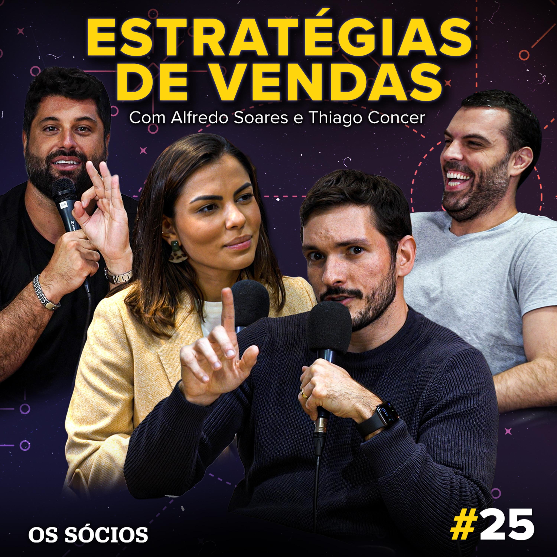 Os Sócios 25 - Estratégias de Vendas