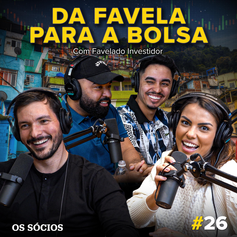 Os Sócios 26 - Da Favela para a Bolsa