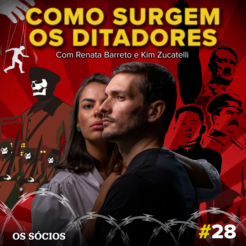 Os Sócios 28 - Como Surgem os Ditadores