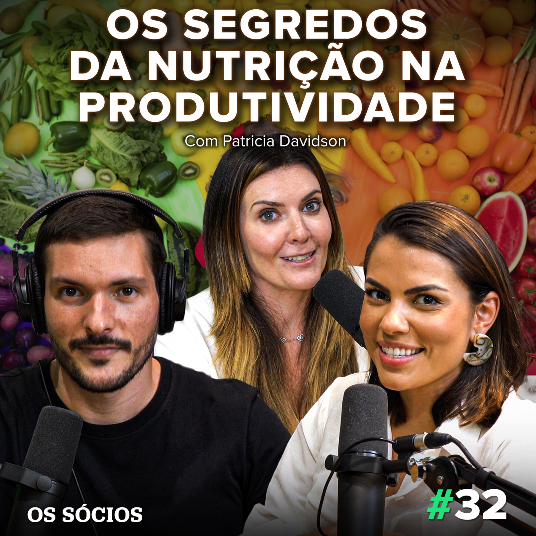 Os Sócios 32 - Os Segredos da Nutrição na Produtividade