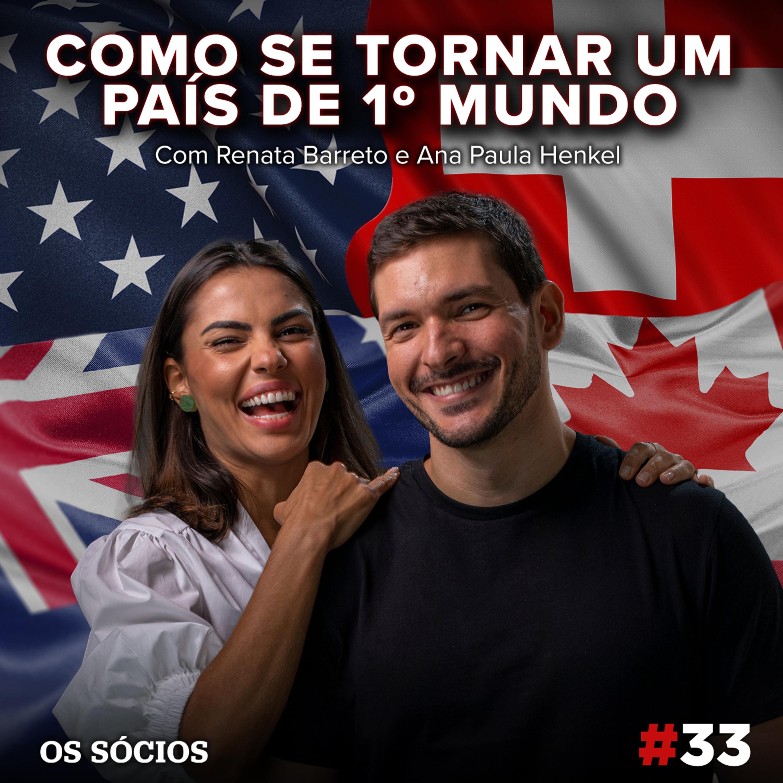 Os Sócios 33 - Como se tornar um país de 1º mundo