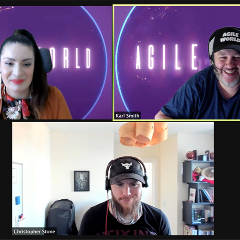 Agile World S2 E12 Sabrina C E Bruce and Karl Smith interview Chris Stone about Agile