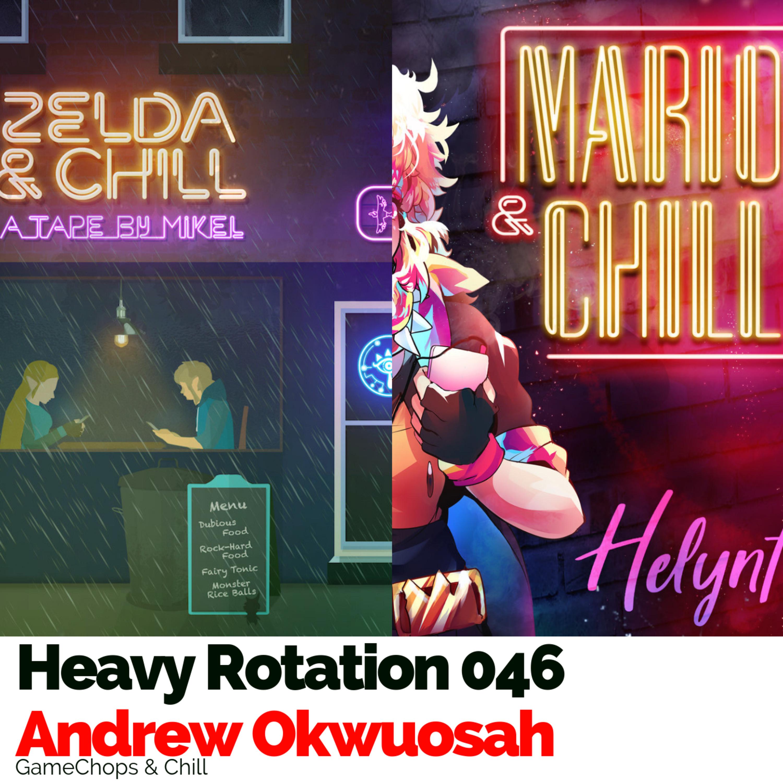 Heavy Rotation 046: GameChops & Chill