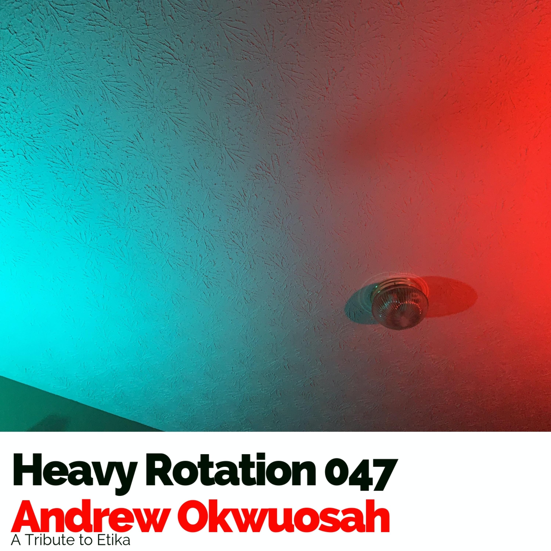 Heavy Rotation 047: A Tribute to Etika
