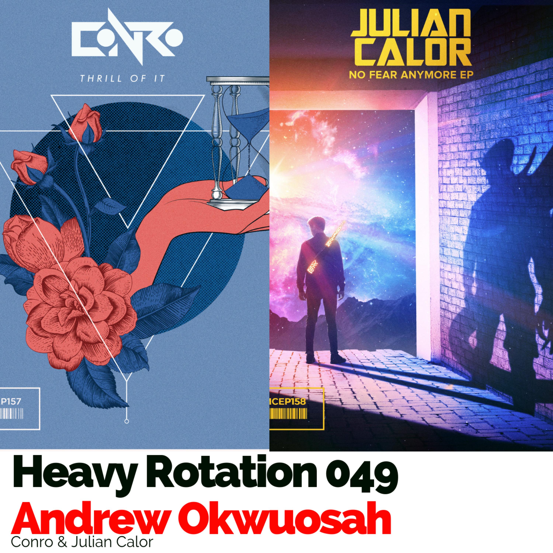 Heavy Rotation 049: Conro & Julian Calor