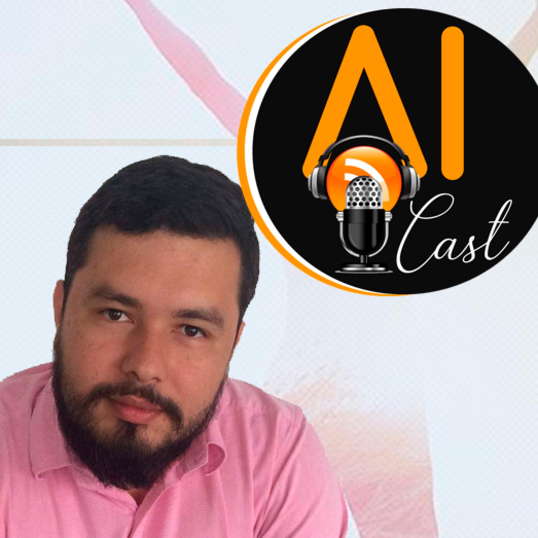 Ep. 29 - Apresentação do Novo Integrante do AICast