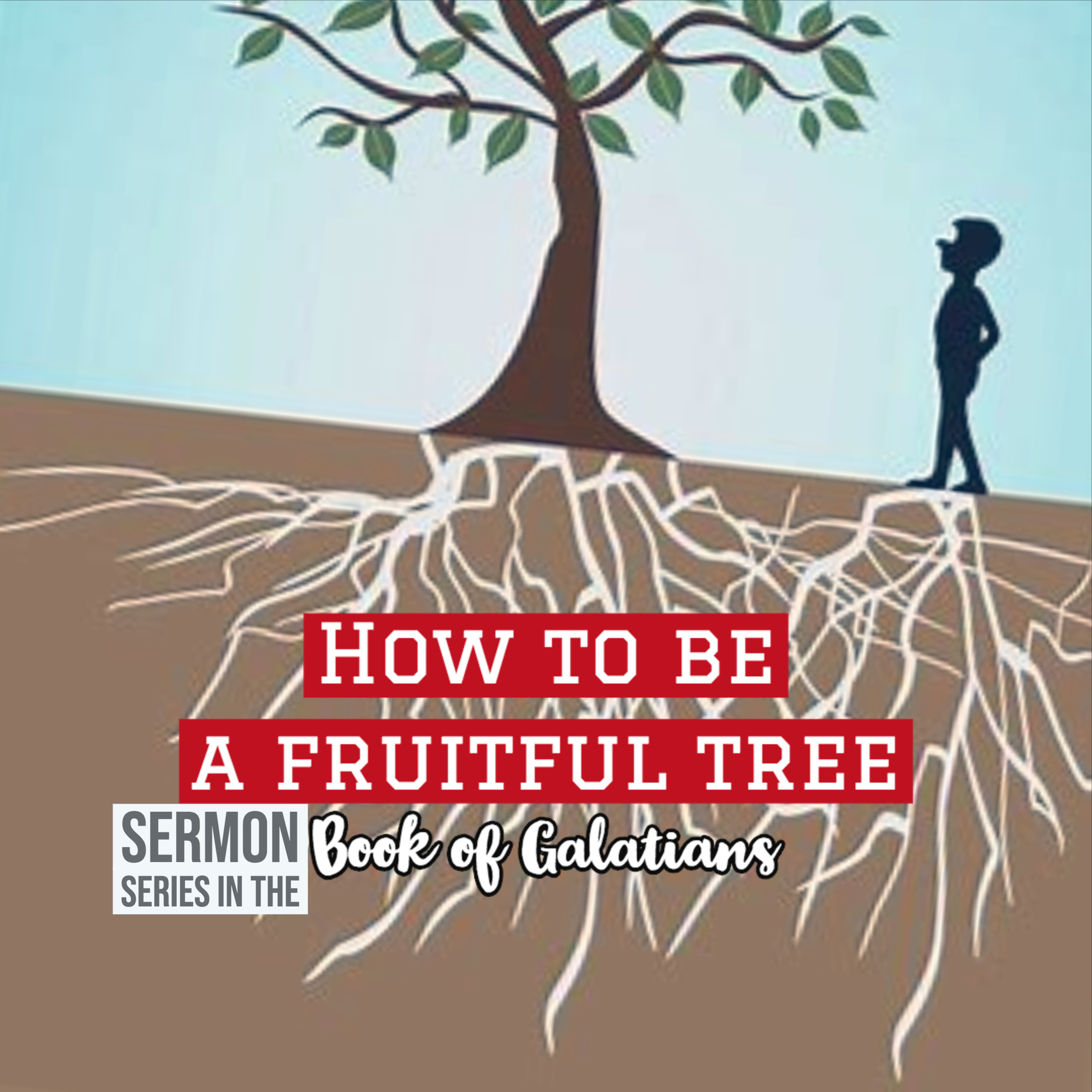 How to be a fruitful tree (Sermon Series of Galatians)