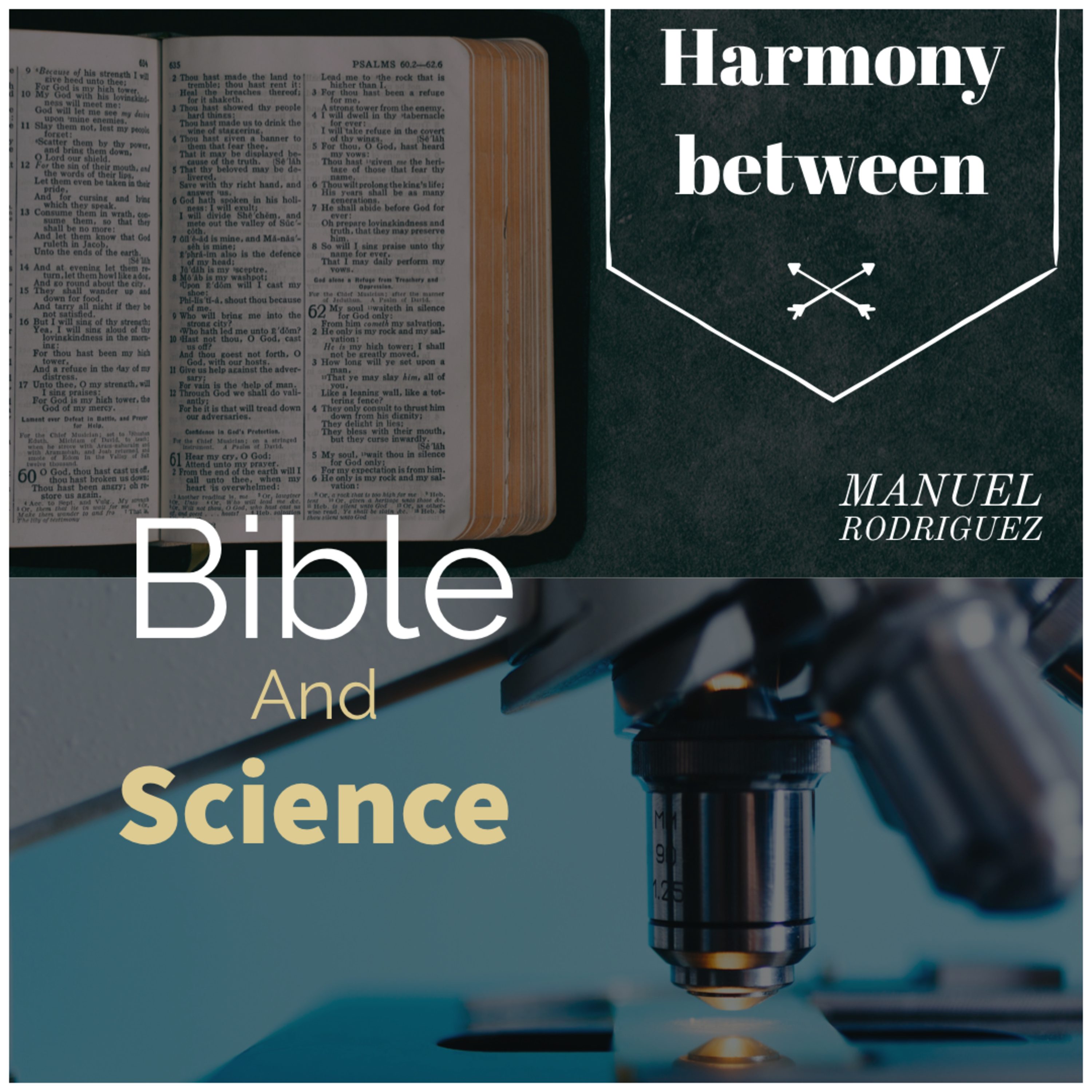 The harmony between the science and the Bible