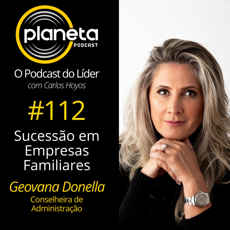 #112 – Geovana Donella – Sucessão em Empresas Familiares com Geovana Donella, Conselheira de Administração