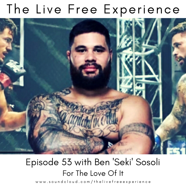 53: Ben 'Seki' Sosoli - For The Love Of It