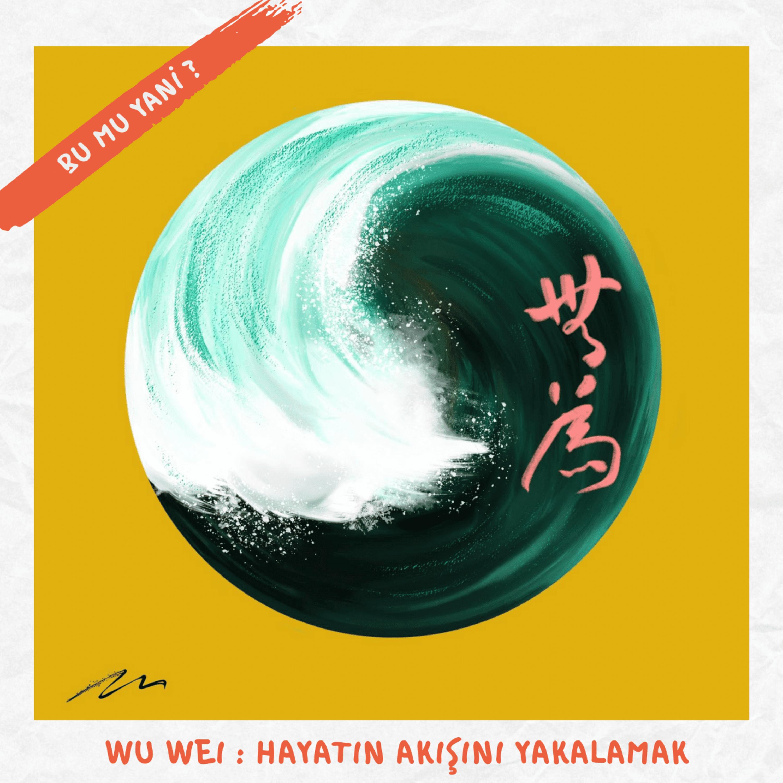 59   Wue Wei: Hayatın Akışını Yakalamak