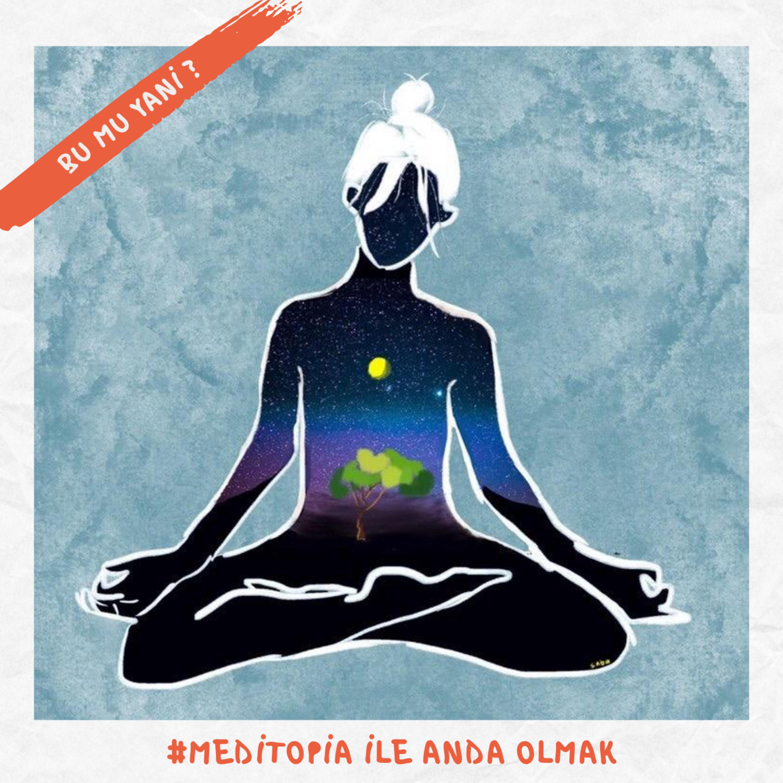 65   #Meditopia ile Anda Olmak