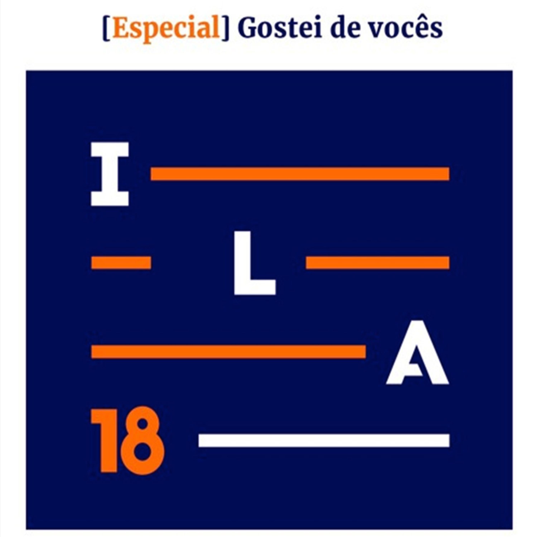 [Especial] Interaction Latin America 2018 #ILARIO18