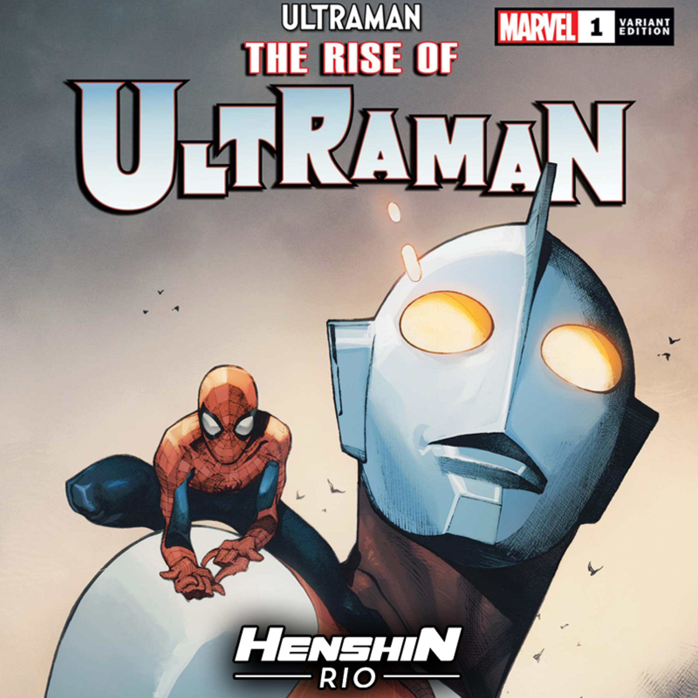 Henshin Rio #183 - Ultraman na Marvel??