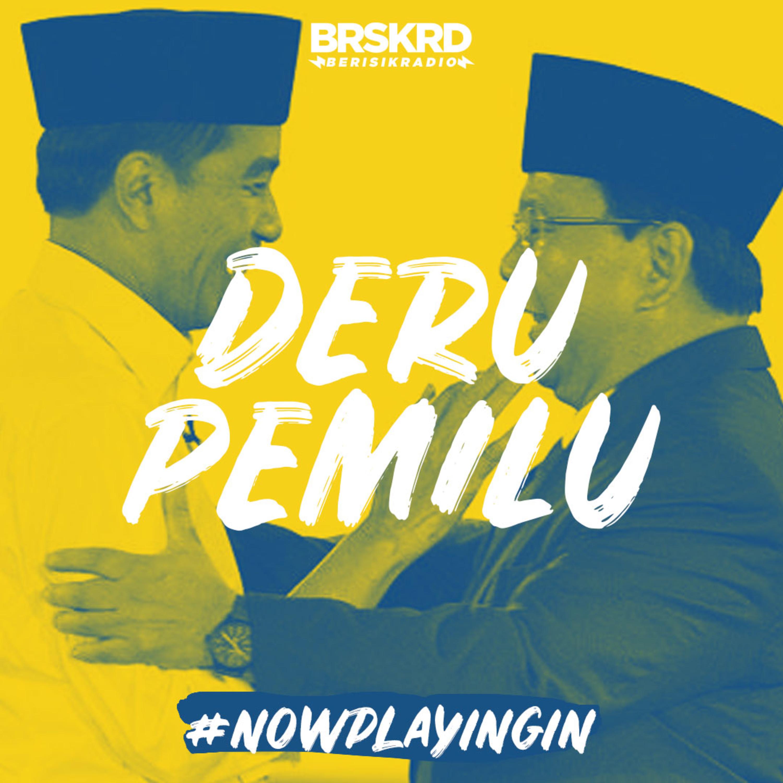Eps 4 - #Nowplayingin : Deru Pemilu