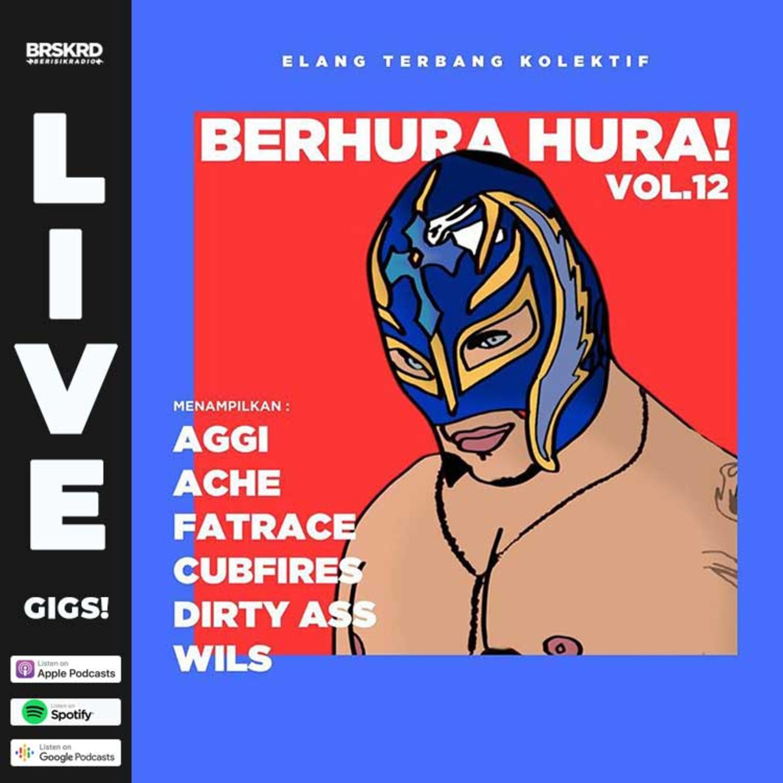 Eps 7 - Live Gigs Berhura-hura vol.14