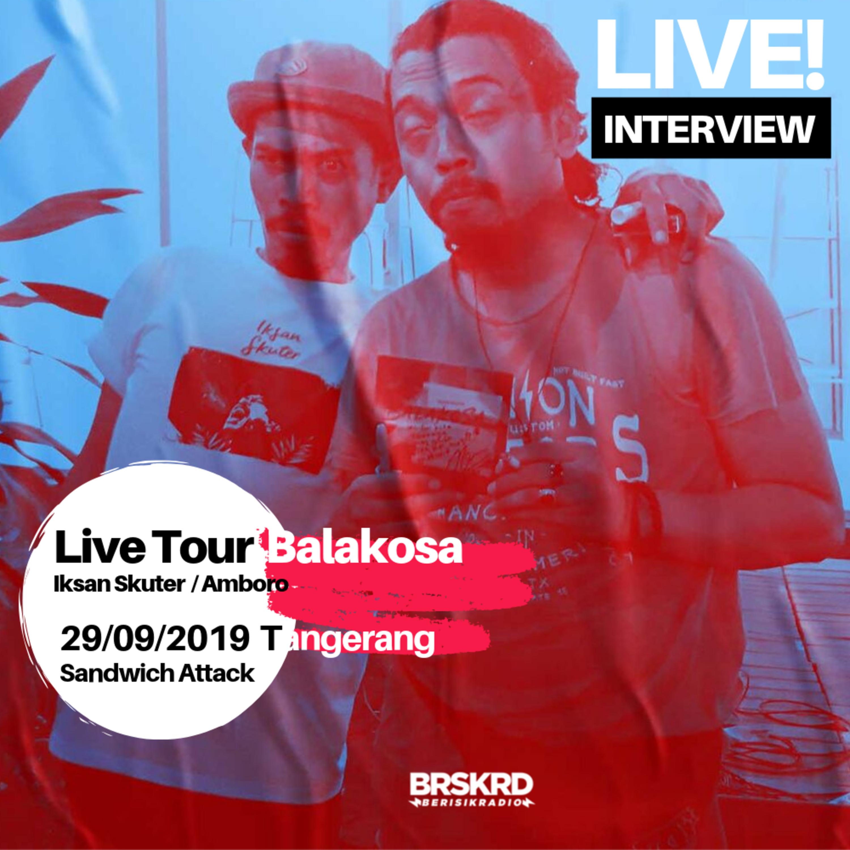 Eps 10 - Live Interview Iksan Skuter & Amboro