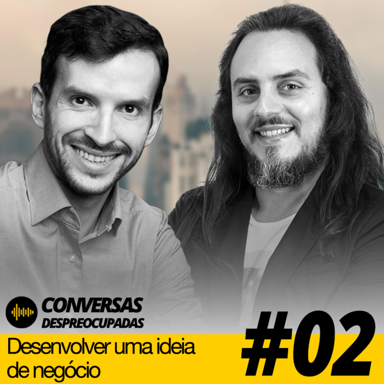 #02 – Como desenvolver uma ideia de negócio