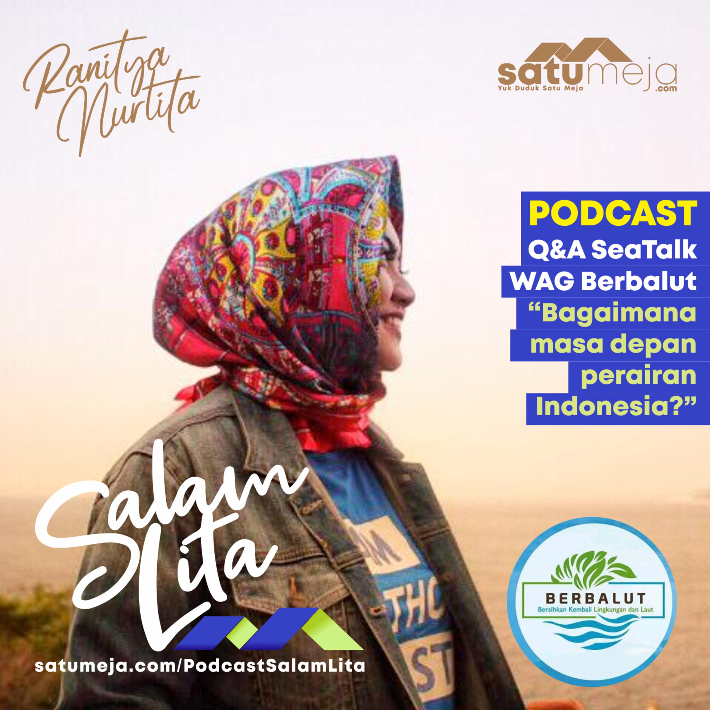004 Salam Lita - Bagaimana masa depan perairan Indonesia? Q&A SeaTalk with Berbalut