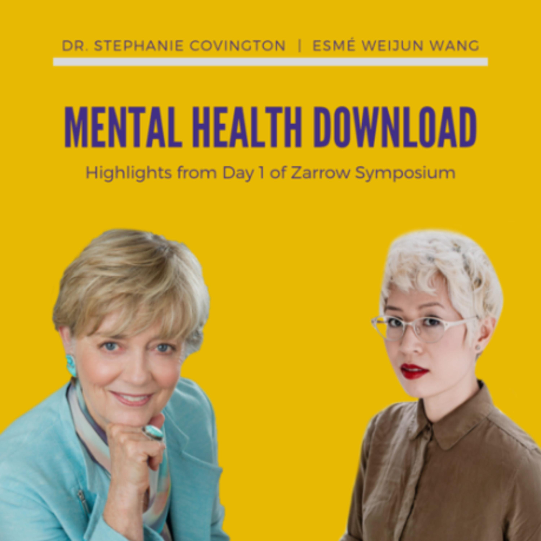 Mental Health Download: Exploring Mental Illness, Suicide, Homelessness and Incarceration - Listen to Zarrow Symposium Keynotes Part 1: Esme Weijun Wang and Dr. Stephanie Covington