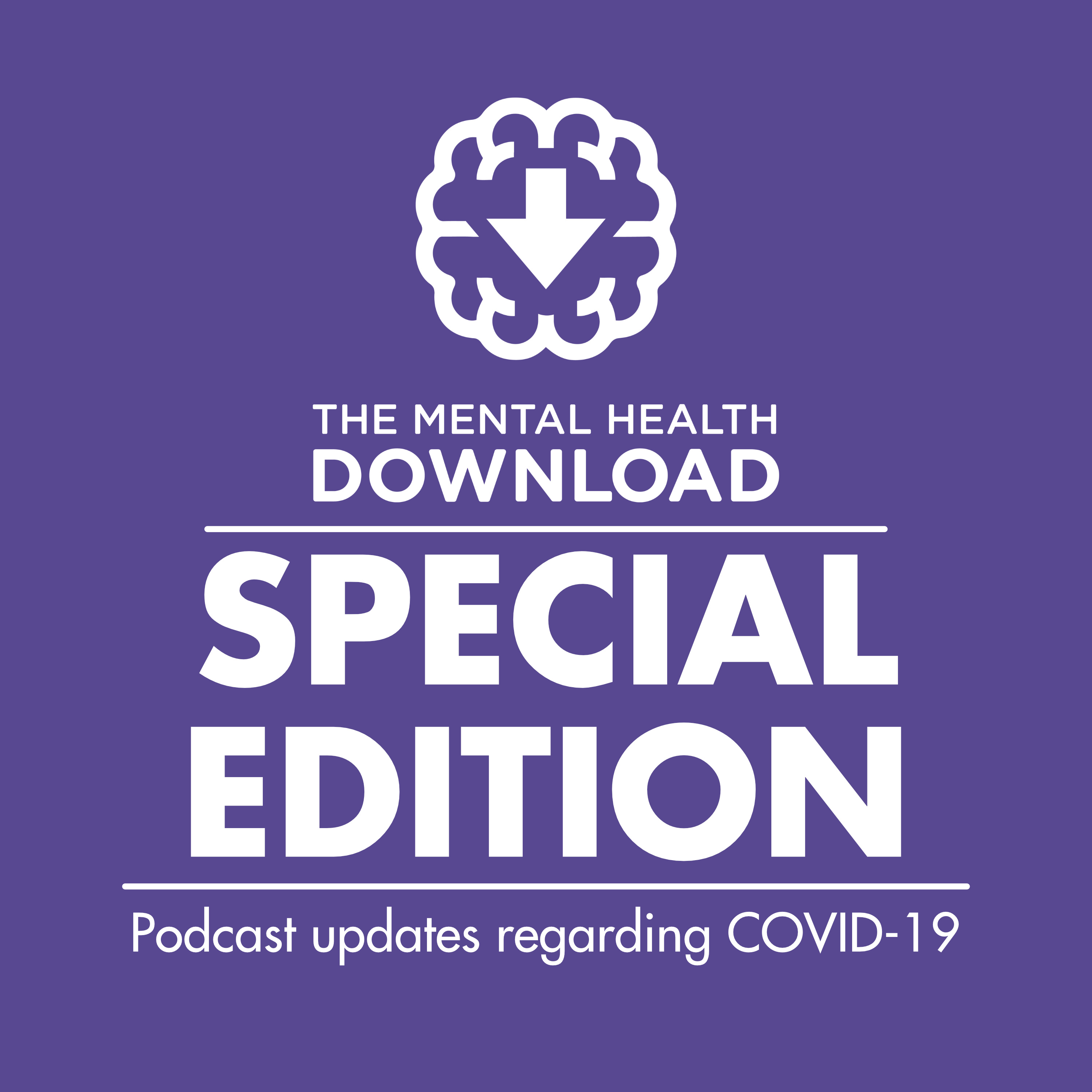 Mental Health Download: Exploring Mental Illness, Suicide, Homelessness and Incarceration - Covid-19 Series: Rebecca Hubbard's Tips to Cope with Coronavirus Anxiety