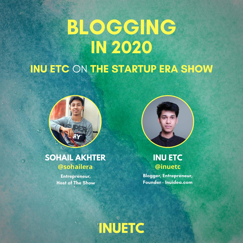 Blogging in 2020 - Inu Etc on The Startup Era Show   Episode #4