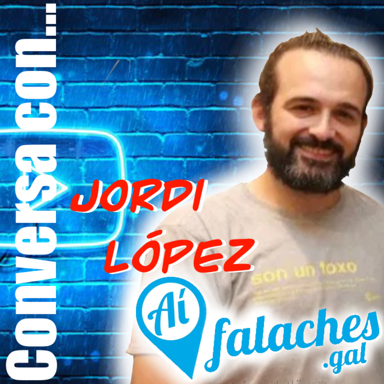 T1#24 – Conversa con Jordi de AÍ FALACHES!