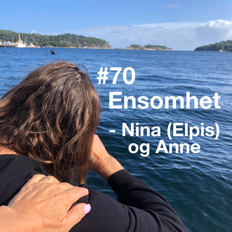 #70 Ensomhet med Nina og Anne