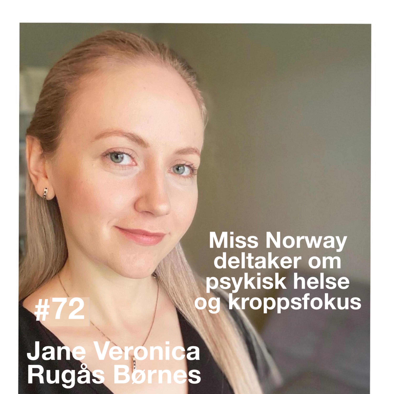 #72 Miss Norway deltaker Jane Veronica Rugås Børnes om psykisk helse og kroppsfokus