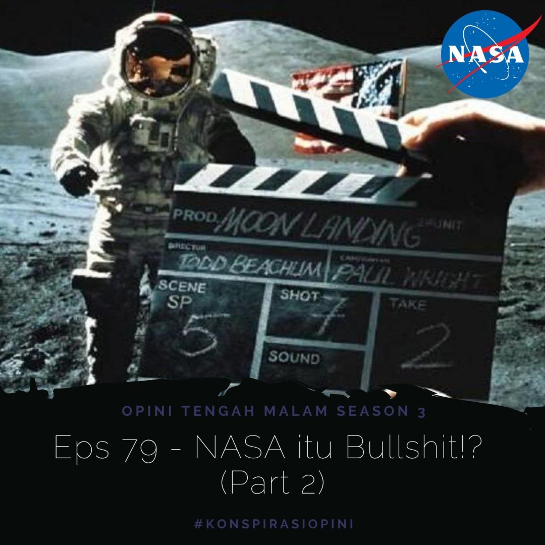 Eps 79 - NASA itu Bullshit!? (Part 2)