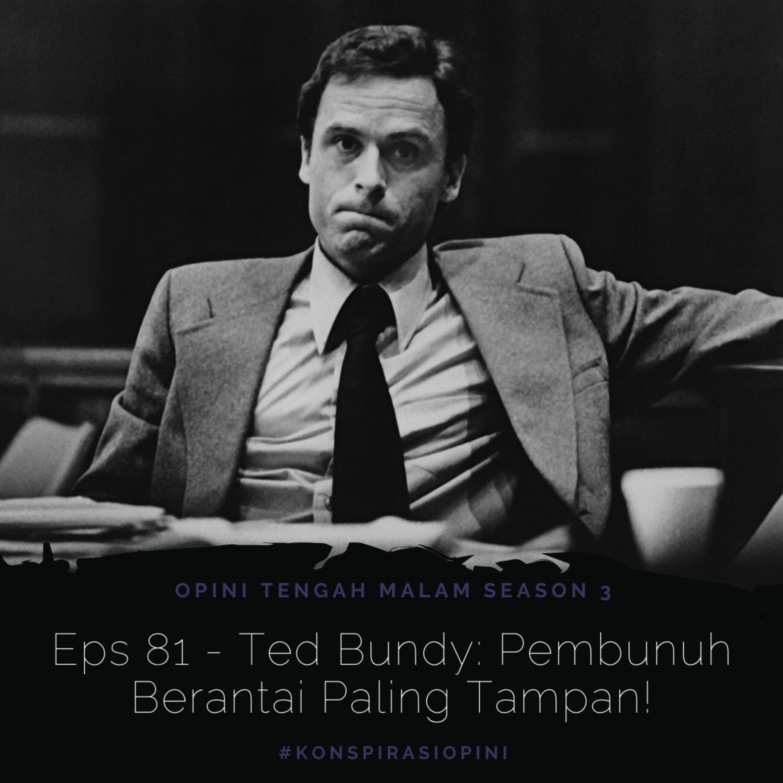 Eps 81 - Ted Bundy: Pembunuh Paling Tampan!
