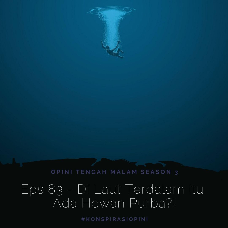 Eps 83 - Di Laut Terdalam itu Ada Hewan Purba?!