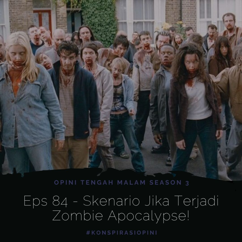 Eps 84 - Skenario Jika Terjadi Zombie Apocalypse!
