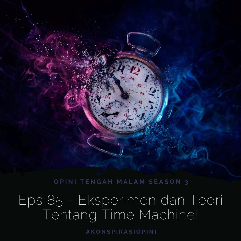 Eps 85 - Eksperimen dan Teori Tentang Time Machine