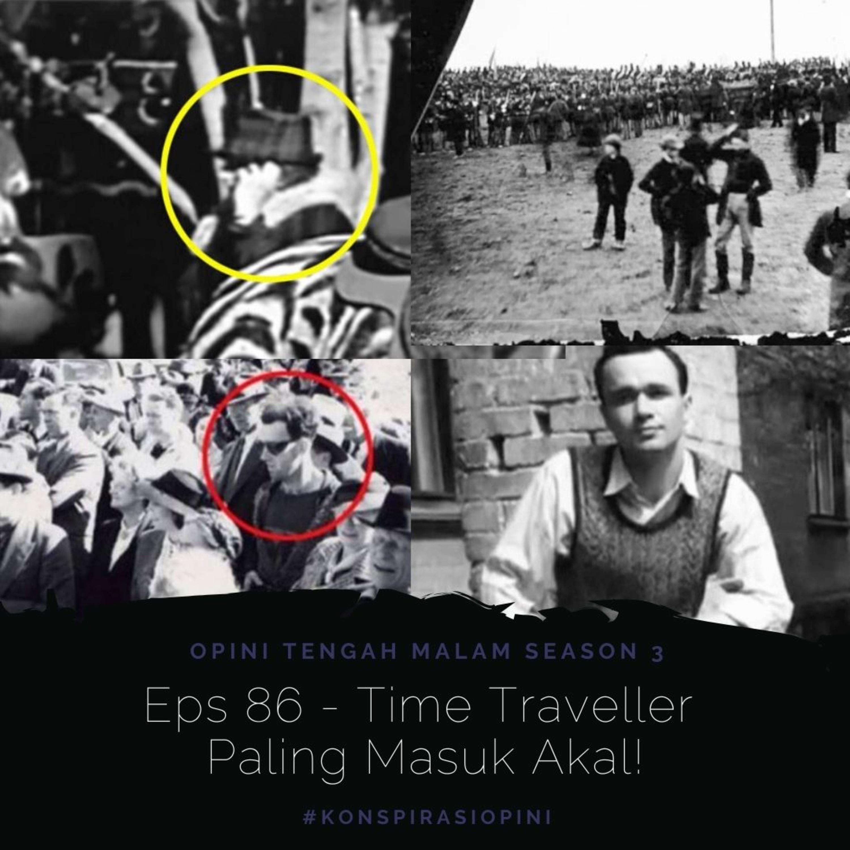 Eps 86 - Time Traveller Paling Masuk Akal!