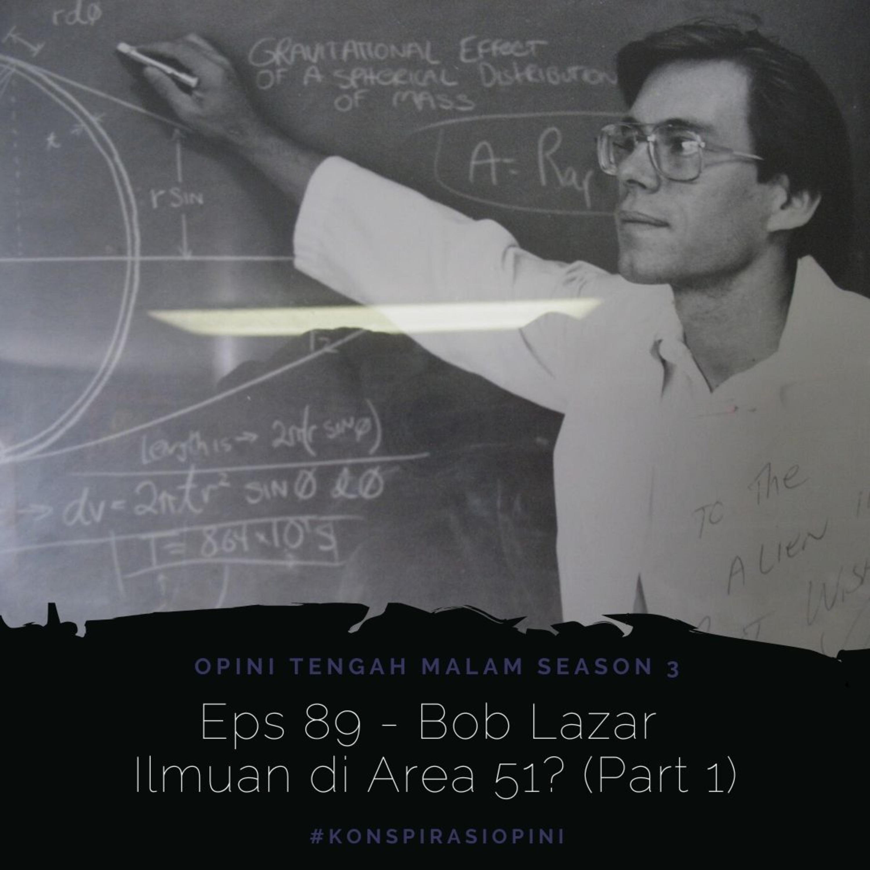Eps 89 - Bob Lazar Ilmuan di Area 51?! (Part 1)