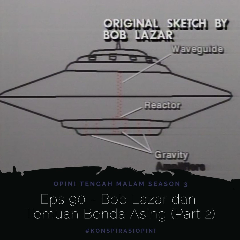 Eps 90 - Bob Lazar dan Temuan Benda Asing (Part 2)