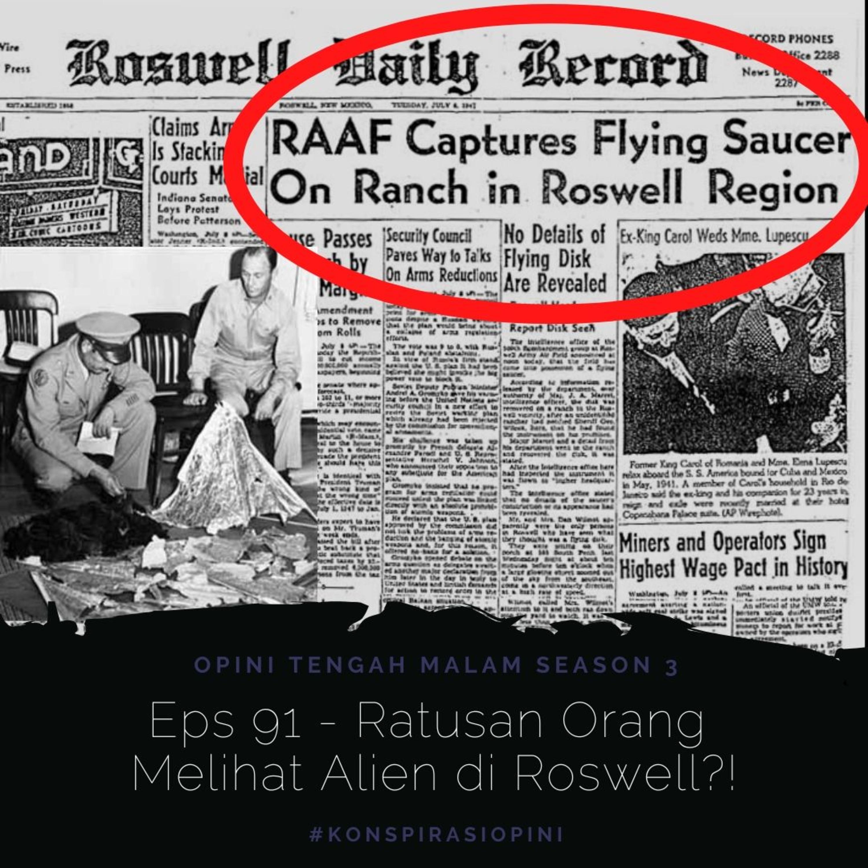 Eps 91 - Ratusan Orang Lihat Alien di Roswell?!