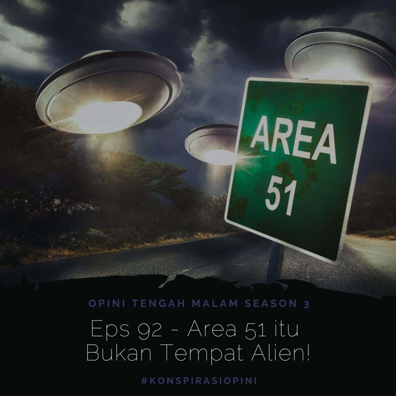Eps 92 - Area 51 Bukan Tempat Alien!