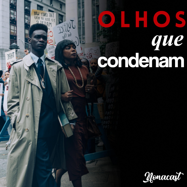 #21 - Olhos que condenam: racismo institucional e punitivismo
